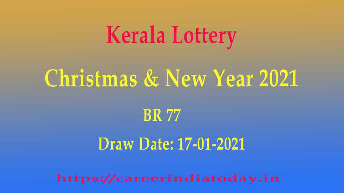 17.1.2021 Kerala Lottery – Christmas New Year Bumper (BR 77) Result