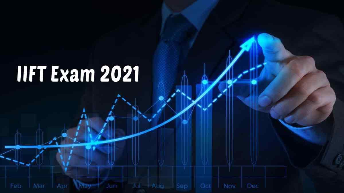 IIFT 2021 : Exam Date, Syllabus, Admit Card, Cut Off, Exam Pattern