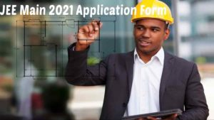 JEE Main 2021 Application Form Registeration