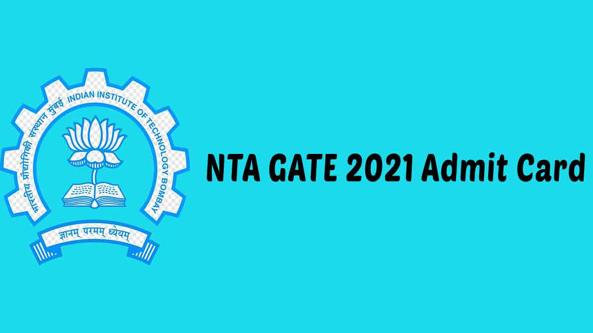 NTA GATE 2021 Admit Card (Out Today) : Download Admit Card HERE