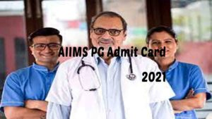 AIIMS PG Admit Card 2021
