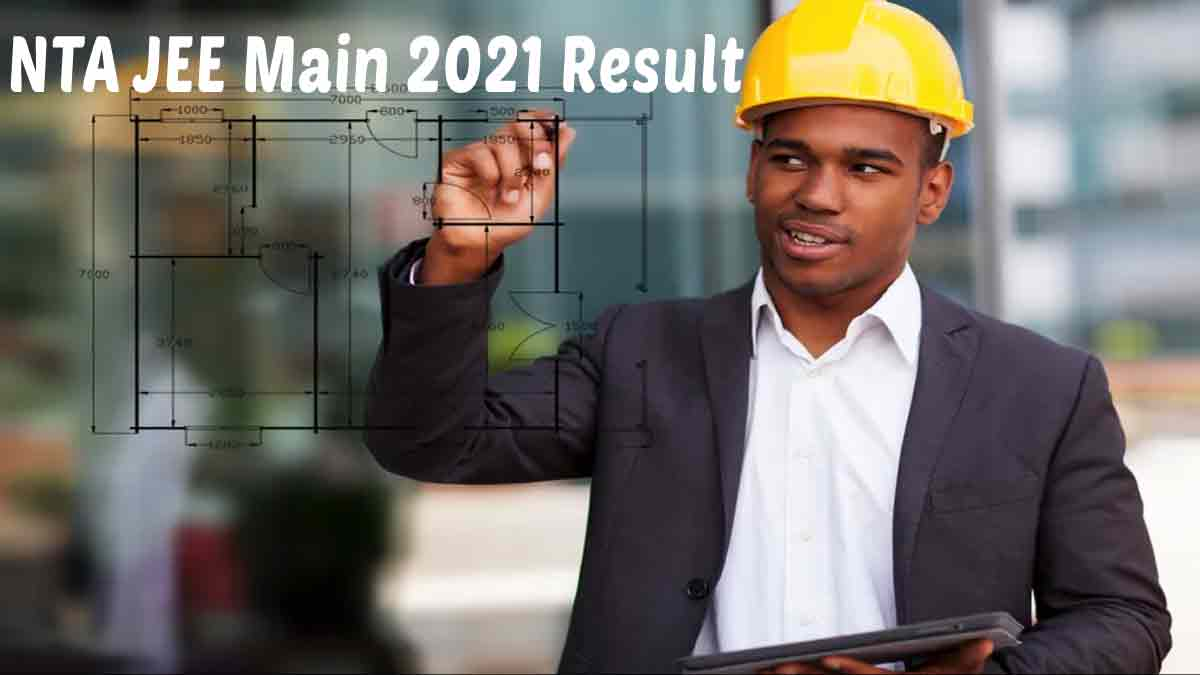 JEE Main 2021 Result (To Be Out) – www.jeemain.nic.in