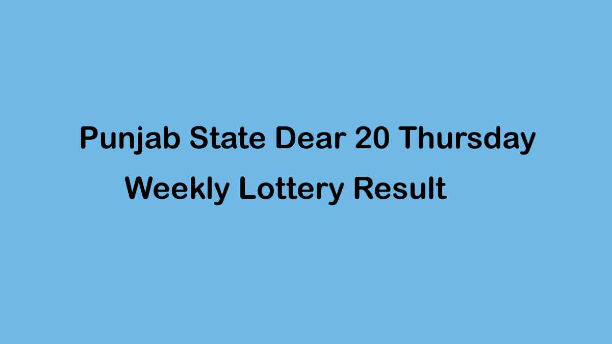 Punjab Dear 20 Thursday Weekly Lottery Result 8.4.2021 (4.30 PM OUT)