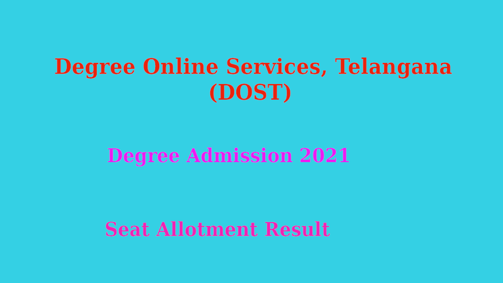 TS DOST Phase 1 Seat Allotment Result 2021 [*OUT Check DOST 1st Seat Allotment]