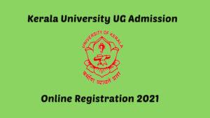 Kerala University UG Admission Online Registration 2021
