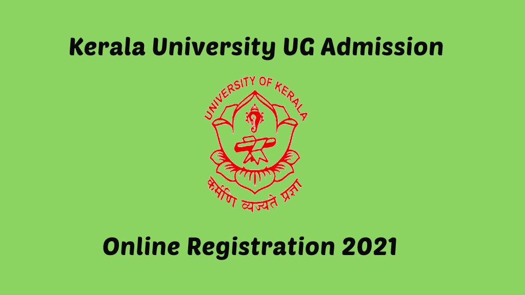 Kerala University UG Admission 2021 – Admission Started www.admissions.keralauniversity.ac.in