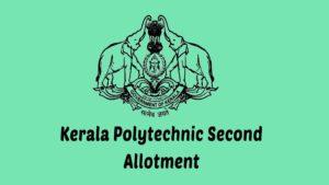 Kerala Polytechnic Diploma Second Seat Allotment 2021